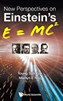 New Perspectives on Einstein's E = Mc2 (Relativity and Gravitation)