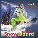 Ilove Snow Board Calendar 2022: Official Calendar 2022,Calendar 12 months, Calendar Snowboarding ,Winter Sports Calendar , Calendar skiing 2022