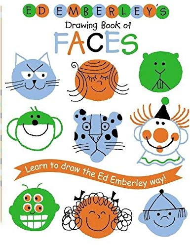 Ed Emberley's Drawing Book Of Faces: Learn to Draw the Ed Emberley Way! (Ed Emberley Drawing Books)