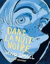 Dans la nuit noire par David Small