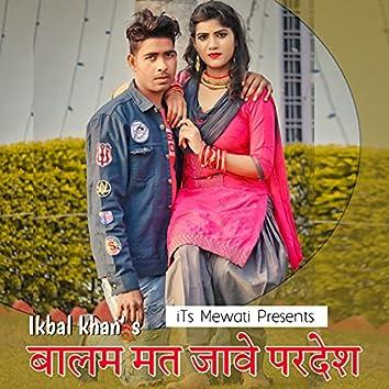Balam Mat Jave Pardesh