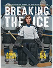 Breaking the Ice: The True Story of the First Woman to Play in the National Hockey League