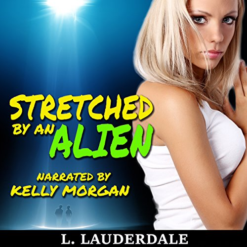 Stretched by an Alien: Alien Abduction audiobook cover art