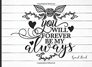 Forever Be My Always Guest Book: Wedding/Anniversary/Engagement/Bridal Shower/Adoption/Gender Reveal Party Guest Book with Lined & Blank Pages (for Polaroid Pictures)