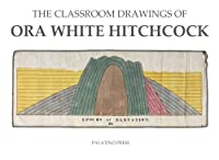 The Classroom Drawings of Orra White Hitchcock