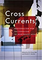 Cross Currents: Regionalism and Nationalism in Northeast Asia by Unknown(2007-10-26)