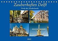 Zauberhaftes Delft - Perle der Niederlande (Tischkalender 2022 DIN A5 quer): Ein romantischer Spaziergang durch das herbstliche Delft. (Monatskalender, 14 Seiten )