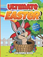 Ultimate Easter Coloring Books For Kids Ages 4-8: Fun Coloring Books For Kids Ages 2-4 Childrens books for 3 year olds toddler books