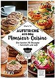 Aufstriche aus dem Monsieur Cuisine: Die besten 75 Rezepte – herzhaft und süß (German Edition)