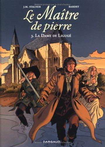 Le Maître de Pierre, tome 3 : La Dame de Ligugé