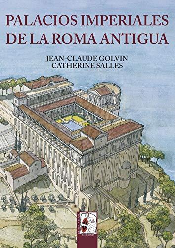 Palacios imperiales de la Roma Antigua (Ilustrados)