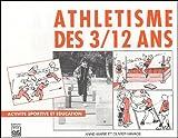 Athlétisme des 3/12 ans - Activité sportive et éducation