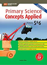 Primary Science: Concepts Applied P5 and P6