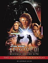 Revenge of the Sith: Illustrated Screenplay: Star Wars: Episode III (Star Wars - Legends)
