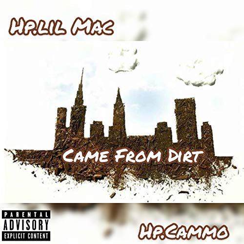 Came from Dirt (feat. Hp.Cammo) [Explicit]