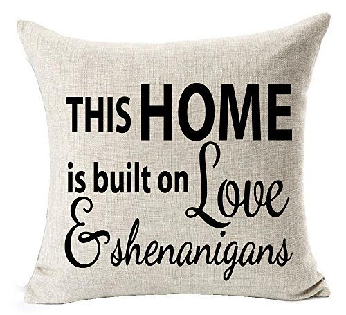 Delia32Agnes Modern Best Gifts Funny Quotes This Home is Built On Love and Shenanigans Sturdy Linen Throw Pillow Covers Decorative with Zip 18 X 18 for Couch