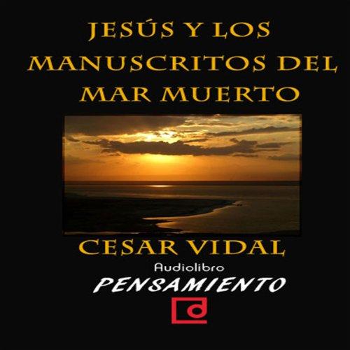 Jesús y los manuscritos del mar muerto [Jesus and the Dead Sea Scrolls] audiobook cover art