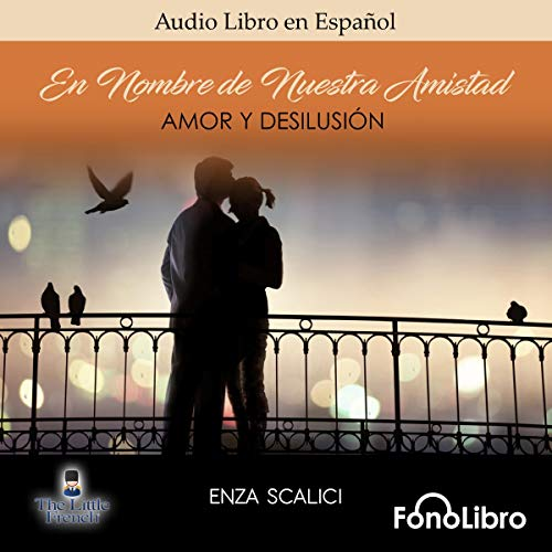 Amor y Desilusion [Love and Disillusion] audiobook cover art