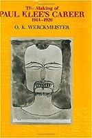 The Making of Paul Klee's Career, 1914-1920