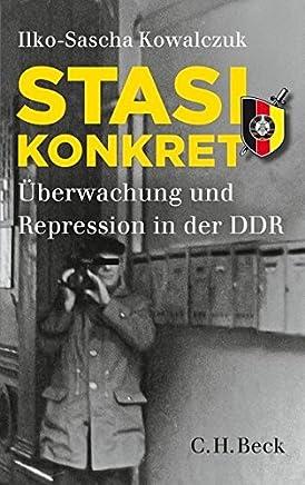 Stasi konkret: Überwachung und Repression in der DDR