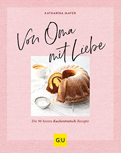 Von Oma mit Liebe: Die besten Kuchentratsch-Rezepte (GU Themenkochbuch) Kindle Ausgabe