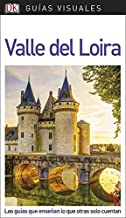Guía Visual Valle del Loira: Las guías que enseñan lo que otras sólo cuentan (GUIAS VISUALES)