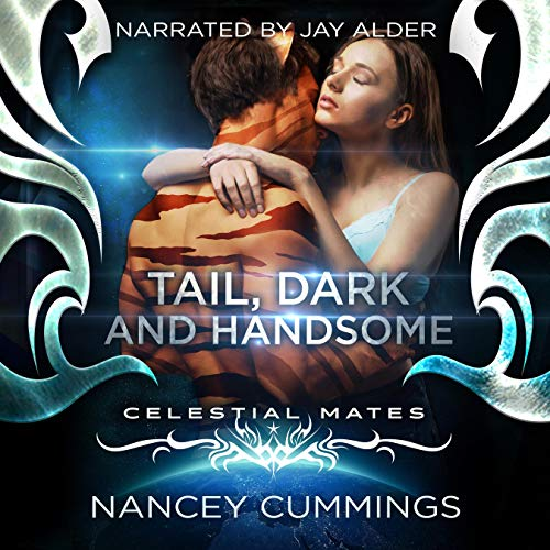 Tail, Dark and Handsome: Celestial Mates Audiobook By Nancey Cummings cover art