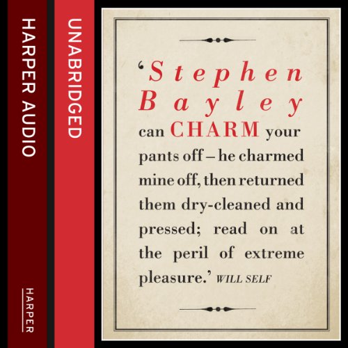 Charm                   By:                                                                                                                                 Stephen Bayley                               Narrated by:                                                                                                                                 Stephen Bayley                      Length: 2 hrs and 22 mins     Not rated yet     Overall 0.0