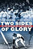 Two Sides of Glory: The 1986 Boston Red Sox in Their Own Words