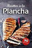 Recettes à la Plancha: Poissons, viandes, légumes et même fruits, faites le plein d'inspiration avec nos idées de recettes pour la plancha ! (French Edition)