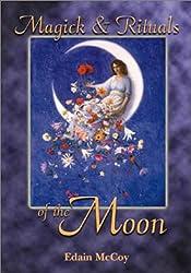 Magick & Rituals of the Moon: Edain McCoy