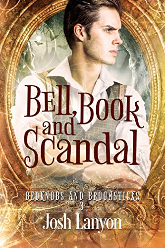 Bell, Book and Scandal: Bedknobs and Broomsticks 3 by [Josh Lanyon]