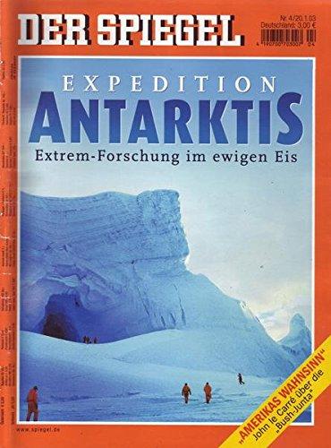 Der Spiegel Nr. 04/2003 20.01.2003 Expedition Antarktis: Extrem-Forschung im ewigen Eis