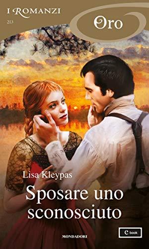 Sposare uno sconosciuto (I Romanzi Oro) (Italian Edition)