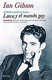 Lorca y el mundo gay (España Escrita)...