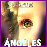 Música para los Ángeles - Música Infantil Cristiana Instrumental Alabanzas y Adoración de Niños