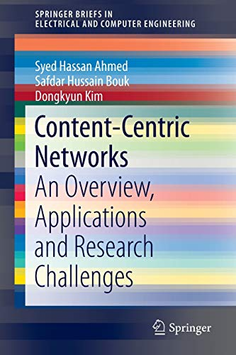 Content-Centric Networks: An Overview, Applications and Research Challenges (SpringerBriefs in Electrical and Computer Engineering)