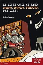 Livres Le livre qu'il ne faut surtout, surtout, surtout, pas lire ! (poche) PDF