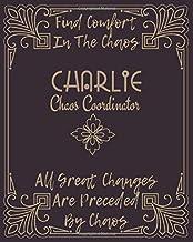 CHARLIE : Find Comfort In The Chaos: Chaos Coordinator Journal : to-do List Gratitude, Shopping List, Recipe Sheet & Goals...