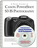 A Short Course in Canon PowerShot S3 IS Photography book/ebook