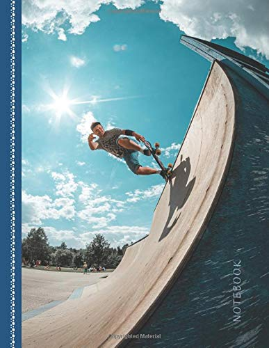 Notebook: Skateboarding on Ramp and Blue Sky Cover / College Ruled 8.5x11 Letter Size / 120 Blank Lined Pages for School / Work / Journaling / Writing / Note Taking ⭐