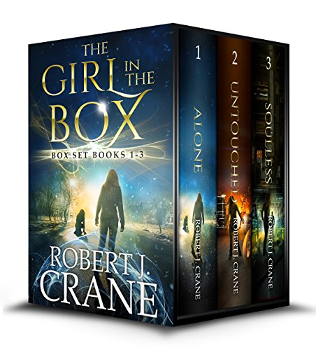 The Girl in the Box Series, Books 1-3: Alone, Untouched and Soulless (The Girl in the Boxset Book 1) by [Robert J. Crane]