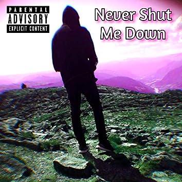 Never Shut Me Down