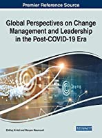 Global Perspectives on Change Management and Leadership in the Post-covid-19 Era
