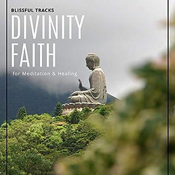 Divinity Faith - Blissful Tracks For Meditation & Healing