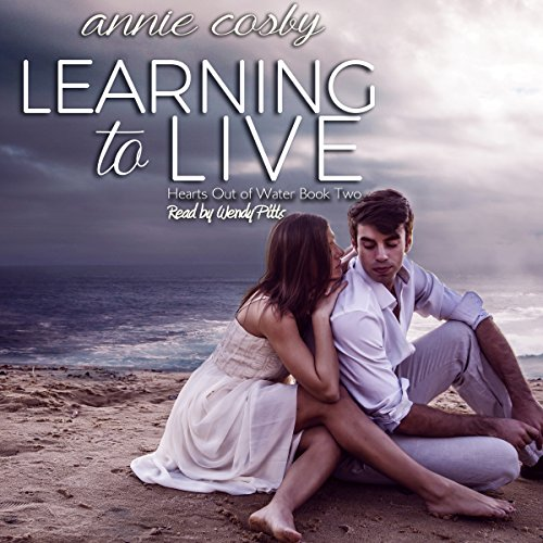 Learning to Live     Hearts Out of Water, Book 2              By:                                                                                                                                 Annie Cosby                               Narrated by:                                                                                                                                 Wendy Pitts                      Length: 6 hrs and 18 mins     3 ratings     Overall 5.0