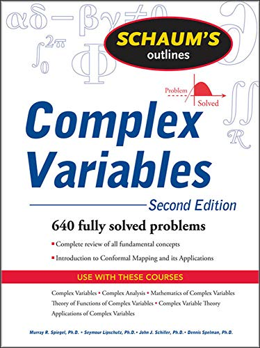 Complex Variables: Second Edition: With an Introduction to Conformal Mapping and Its Applications (Schaum's Outlines)