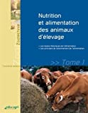 Nutrition et alimentation des animaux d'élevage - Tome 1