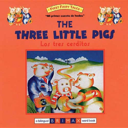 Los Tres Cerditos/The Three Little Pigs (Mi Primer Cuento de Hadas)