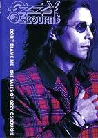 Ozzy Osbourne Don't Blame : The Tales of Ozzy Osbourne 【UA-33】 [DVD]